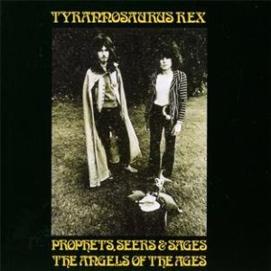 Tyrannosaurus Rex - Prophets, Seers & Sages The Angels Of The Ages