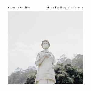Susanne Sundfør - Music For People In Trouble