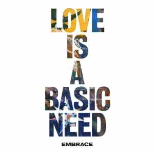 Embrace - Love Is A Basic Need