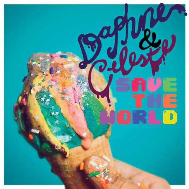 Daphne & Celeste Save The World