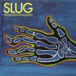 Slug - Higgledy Piggledy