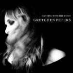 Gretchen Peters – Dancing With The Beast