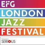 Festival Review: EFG London Jazz Festival 2018