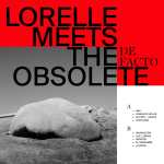 Lorelle Meets The Obsolete – De Facto