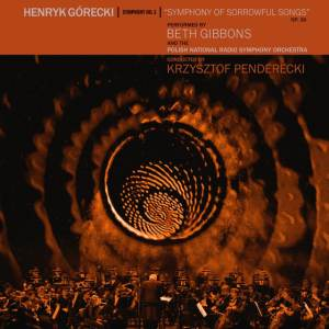 Beth Gibbons & The Polish National Radio Symphony Orchestra - Gorecki Symphony No 3
