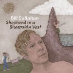 Bill Callahan – Shepherd In A Sheepskin Vest