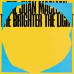 The Juan Maclean – The Brighter The Light