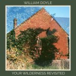 William Doyle – Your Wilderness Revisited