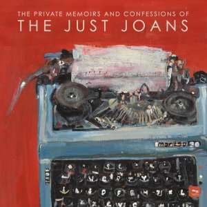 The Just Joans - The Private Memoirs And Confessions Of