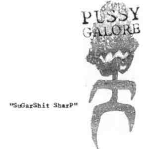 Pussy Galore - Sugar Shit Sharp