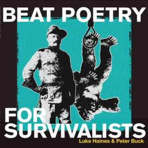 Luke Haines and Peter Buck - Beat Poetry For Survivalists