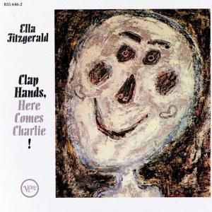 Ella Fitzgerald - Clap Hands Here Comes Charlie