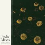 Psychic Markers – Psychic Markers