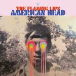 The Flaming Lips – American Head