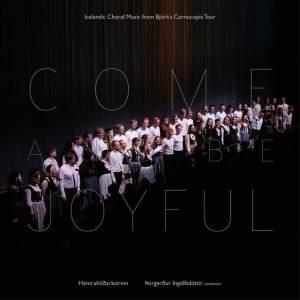 The Hamrahlíð Choir - Come And Be Joyful