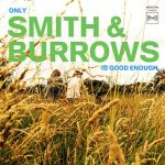 Smith & Burrows – Only Smith & Burrows Is Good Enough