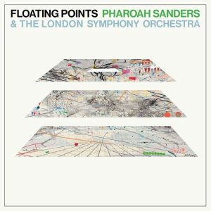 Floating Points, Pharoah Sanders and the London Symphony Orchestra - Promises