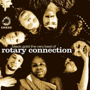 Black Gold: The Very Best of Rotary Connection