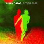 Duran Duran – Future Past