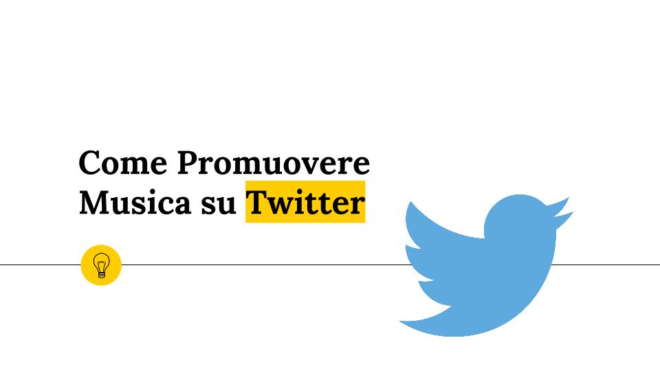 Come Promuovere Musica su Twitter