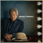 Rodney Crowell Announces New Album, Music Video, Tour Dates