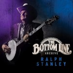 Ralph Stanley Concert Released In 'Live At The Bottom Line' Series