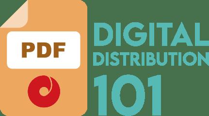 Digital Distribution 101