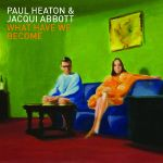 paul-heaton-jacqui-abbott-what-have-we-become-album-cover