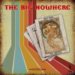 the-big-nowhere-dont-burn-the-fortune-album-cover