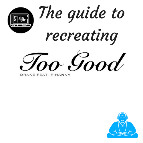 Guide to recreating 'Too Good'