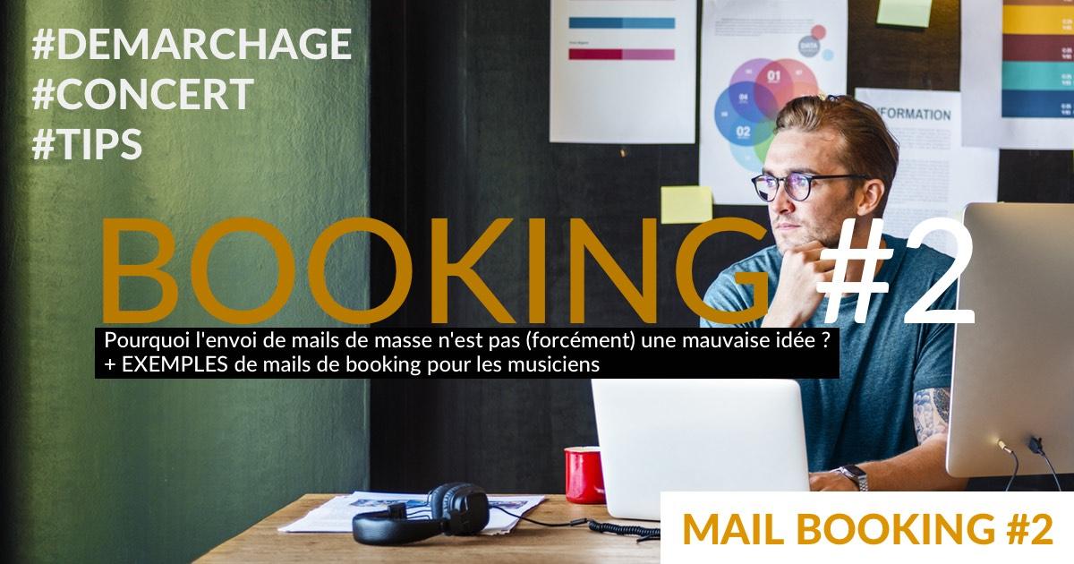 EXEMPLES de MAILS de démarchage (musique) personnalisés et Comparatif des pratiques de mailings dans le booking