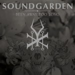 "Soundgarden announce new song ""Been Away Too Long"" as lead single off upcoming album King Animal"