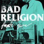 """Bad Religion debut lead single """"Fuck You"""" from upcoming True North album"""