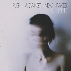 push against new fakes