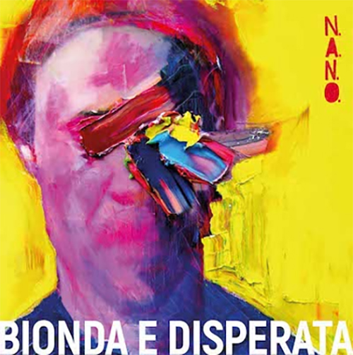 N.a.n.o.-  Bionda e Disperata – (2019)