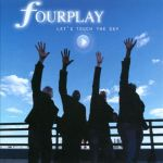 fourplay - Let's Touch The Sky
