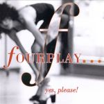 fourplay - Yes Please