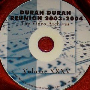 DURAN DURAN VIDEO ARCHIVES  REUNION – VOLUME XXXV 2003-2004