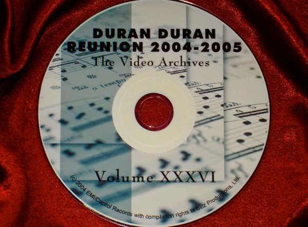 DURAN DURAN VIDEO ARCHIVES  REUNION – VOLUME XXXVI 2004-2005