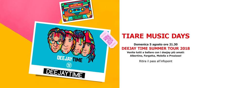 Deejay Time – Tiare Music Day – Villesse – Gorizia