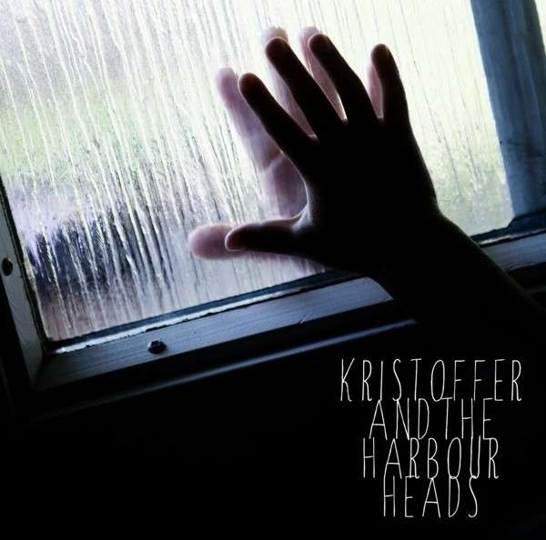Kristoffer And The Harbour Heads - Hands