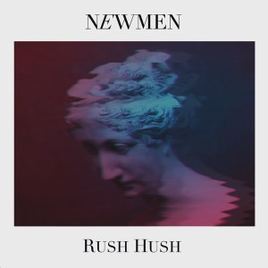 Newmen - Rush Hush