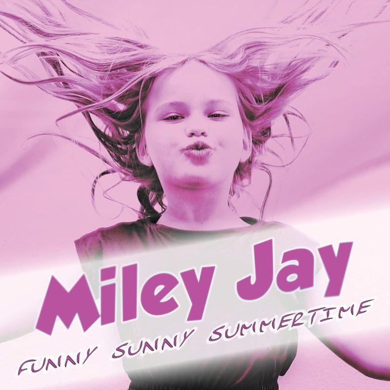 Miley Jay - Funny Sunny Summertime