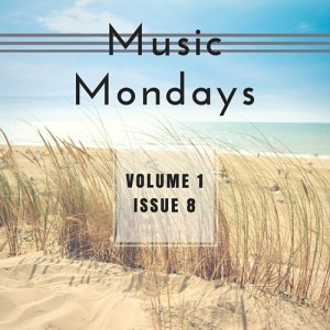 Music Mondays – July Playlist