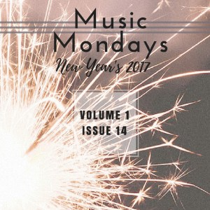 Music Mondays – New Year's 2017 Playlist