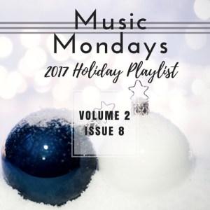 Music Mondays – 2017 Holiday Playlist