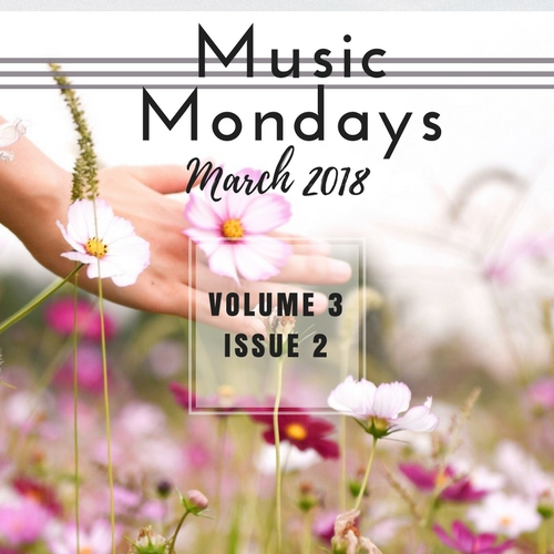 Music Mondays - March 2018 Playlist | Musings on Momentum
