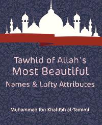 Tawhid of Allah's Most Beautiful Names & Lofty Attributes