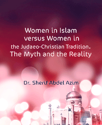 Women in Islam versus versus Women in the Judaeo-Christian Tradition.The Myth and the Reality