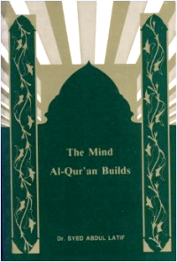 THE MIND AL-QUR'AN BUILDS